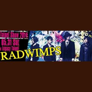 RADWIMPS LIVE TOUR 2014 in TAIWAN 主辦:東翼娛樂